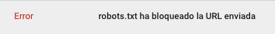 robots.txt ha bloqueado la url enviada